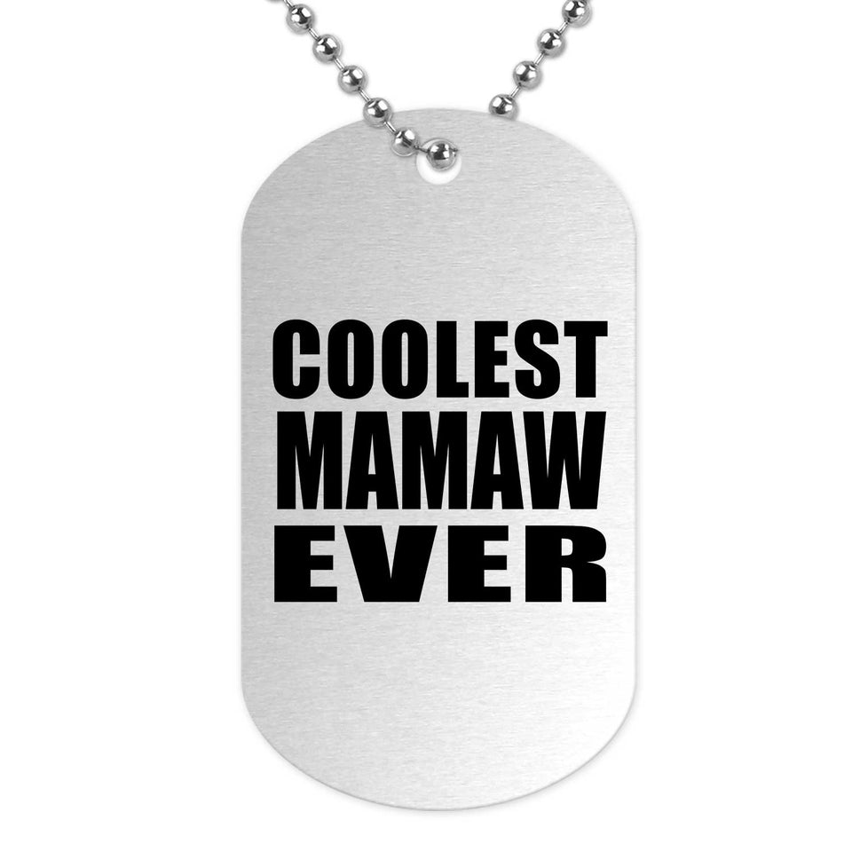 Coolest Mamaw Ever - Military Dog Tag