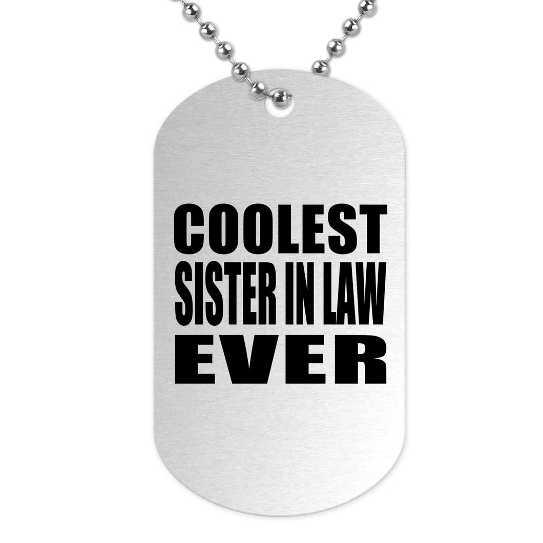 Coolest Sister In Law Ever - Military Dog Tag