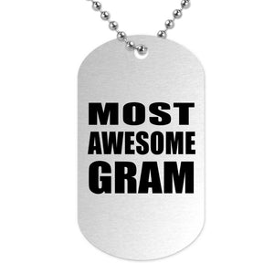 Most Awesome Gram - Military Dog Tag