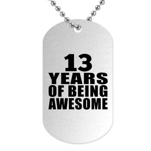 13th Birthday 13 Years Of Being Awesome - Military Dog Tag