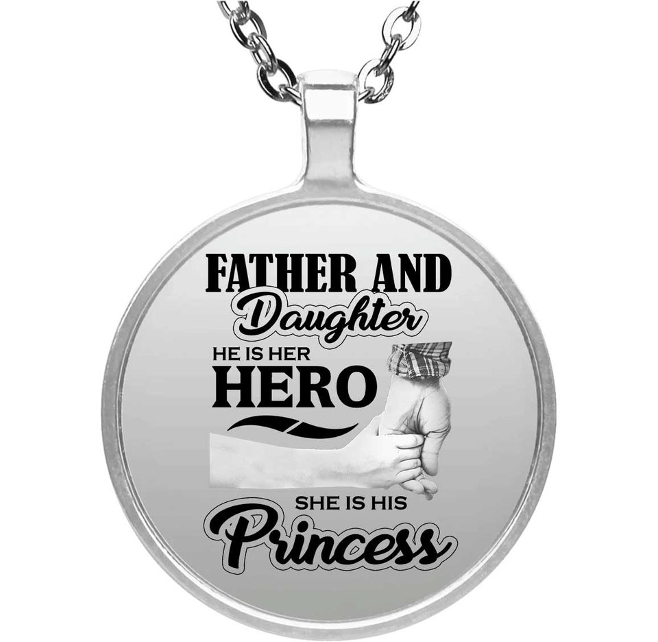 Father & Daughter, He is Her Hero, She is His Princess - Round Necklace