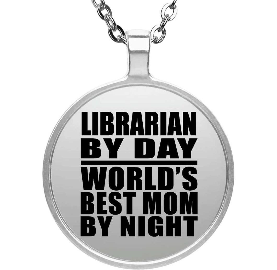 Librarian By Day World's Best Mom By Night - Round Necklace