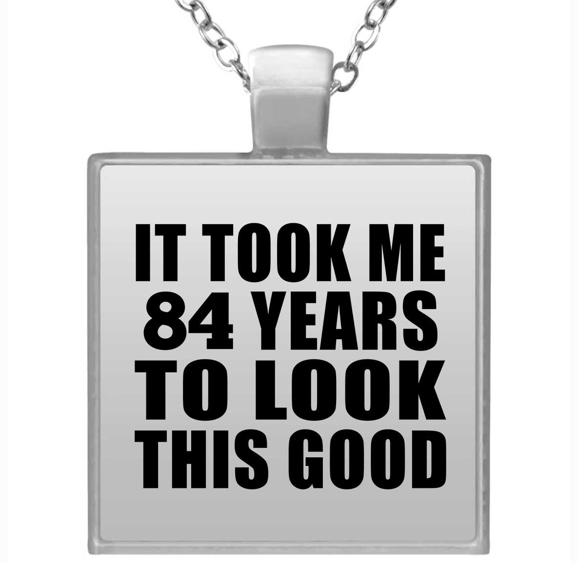 84th Birthday Took Me 84 Years To Look This Good - Square Necklace