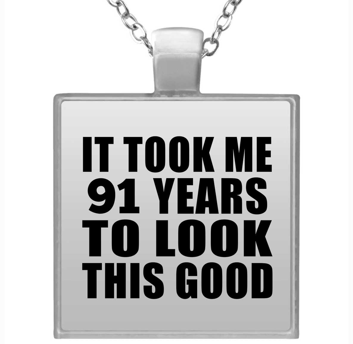 91st Birthday Took Me 91 Years To Look This Good - Square Necklace
