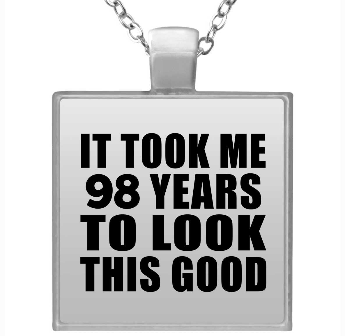 98th Birthday Took Me 98 Years To Look This Good - Square Necklace