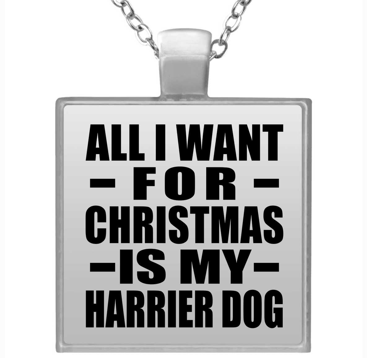 All I Want For Christmas Is My Harrier Dog - Square Necklace
