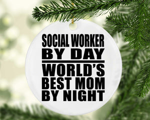 Social Worker By Day World's Best Mom By Night - Circle Ornament