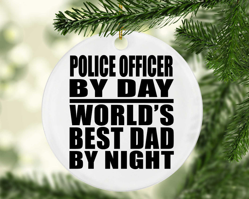 Police Officer By Day World's Best Dad By Night - Circle Ornament