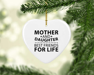 Mother and Daughter, Best Friends For Life - Heart Ornament