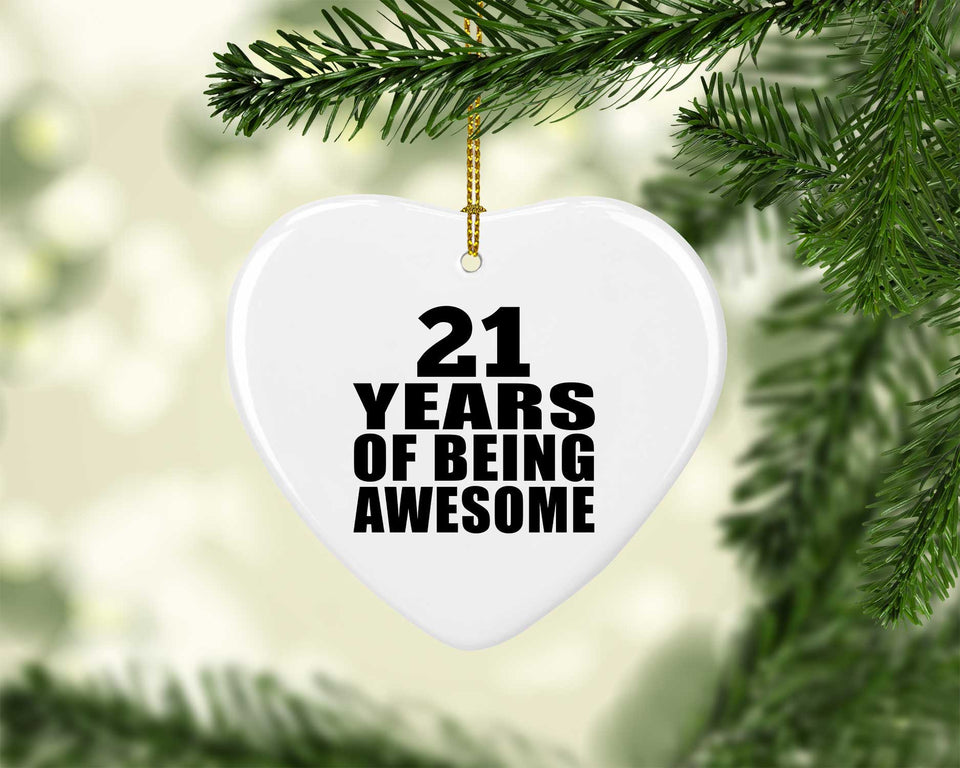 21st Birthday 21 Years Of Being Awesome - Heart Ornament