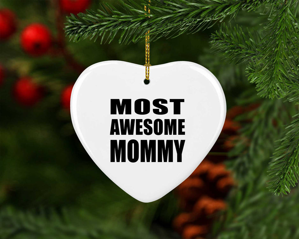 Most Awesome Mommy - Heart Ornament
