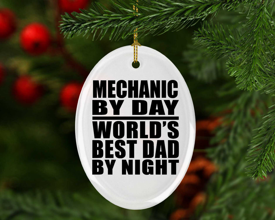 Mechanic By Day World's Best Dad By Night - Oval Ornament