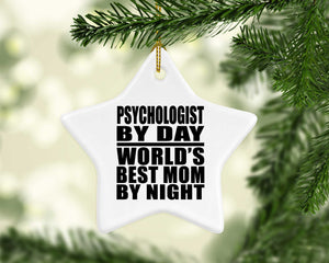 Psychologist By Day World's Best Mom By Night - Star Ornament
