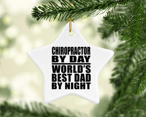 Chiropractor By Day World's Best Dad By Night - Star Ornament