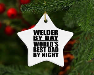 Welder By Day World's Best Dad By Night - Star Ornament