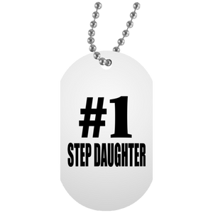 Number One #1 Step Daughter - Military Dog Tag