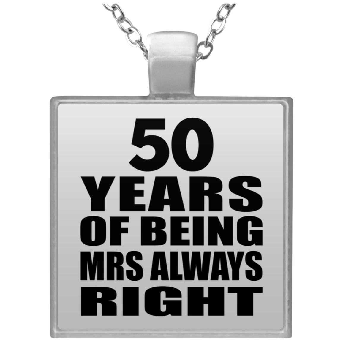 50th Anniversary 50 Years of Being Mrs Always Right - Square Necklace