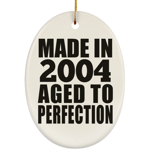 17th Birthday Made In 2004 Aged to Perfection - Oval Ornament