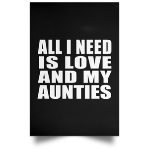 All I Need Is Love And My Aunties - Poster Portrait