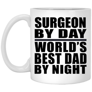 Surgeon By Day World's Best Dad By Night - 11 Oz Coffee Mug