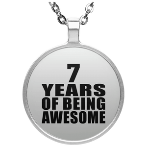 7th Birthday 7 Years Of Being Awesome - Round Necklace