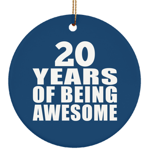 20th Birthday 20 Years Of Being Awesome - Circle Ornament