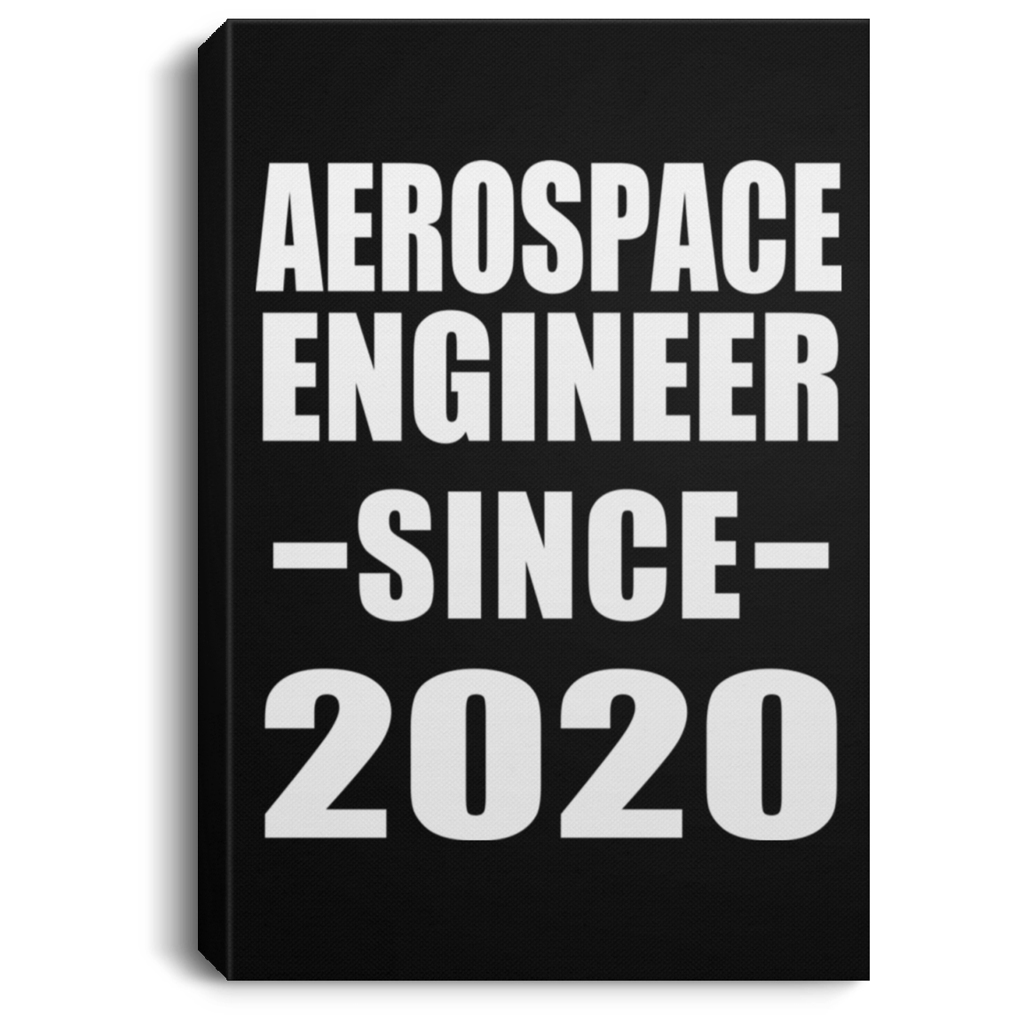 Aerospace Engineer Since 2020 - Canvas Portrait