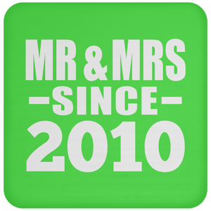 10th Anniversary Mr & Mrs Since 2010 - Drink Coaster