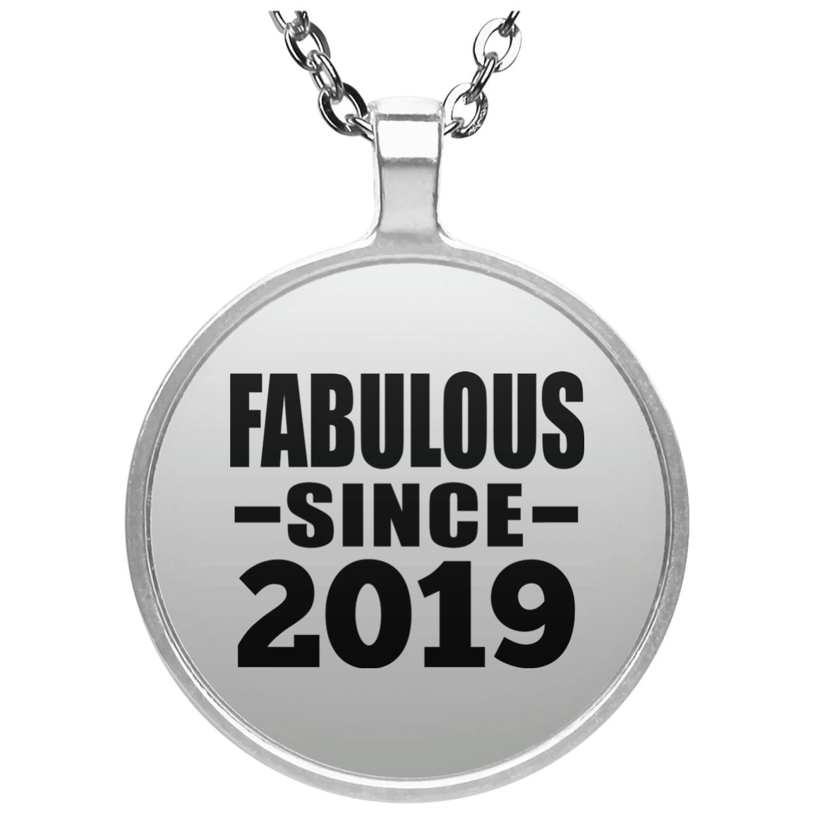 Birthday Fabulous Since 2019 - Round Necklace