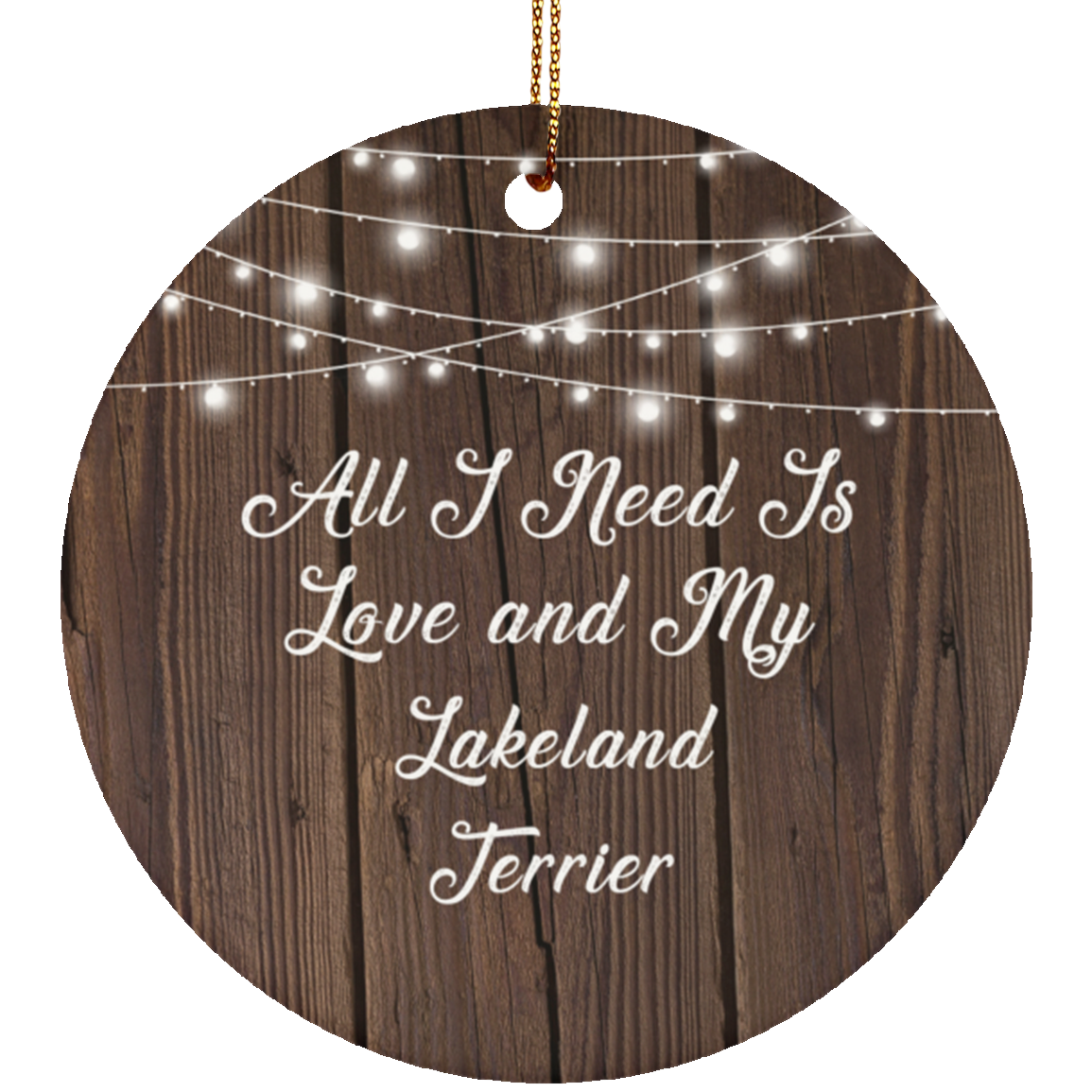 All I Need Is Love & My Lakeland Terrier - Circle Ornament