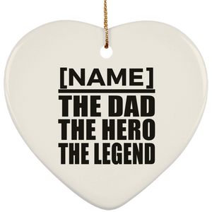Personalized Gift, Name The Dad Hero Legend - Ceramic Ornament