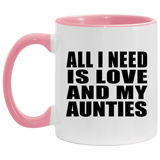 All I Need Is Love And My Aunties - 11oz Accent Mug Pink