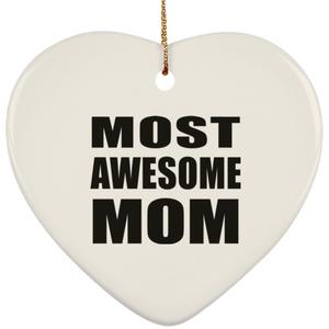 Most Awesome Mom - Heart Ornament