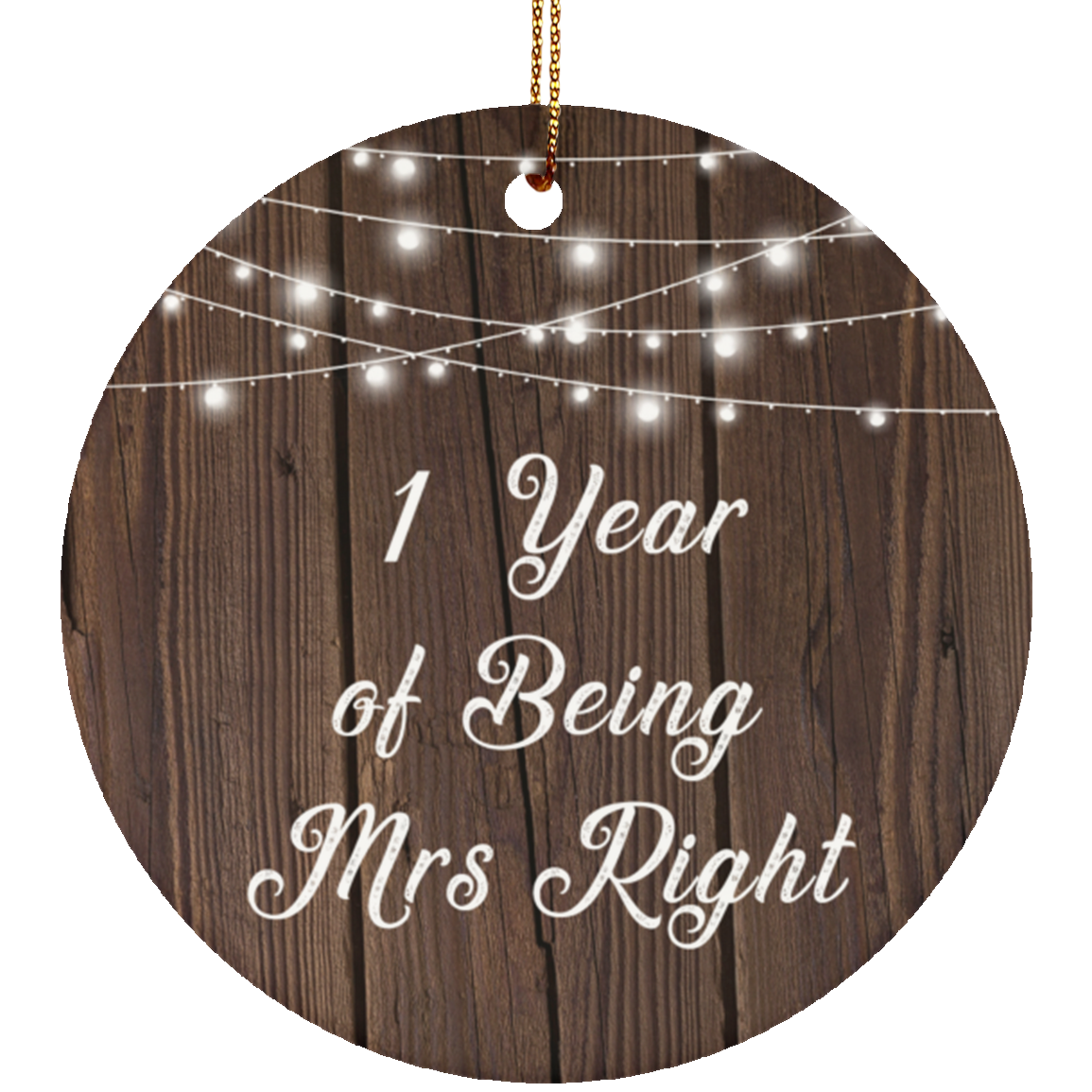 1st Anniversary 1 Year Of Being Mrs Right - Circle Ornament