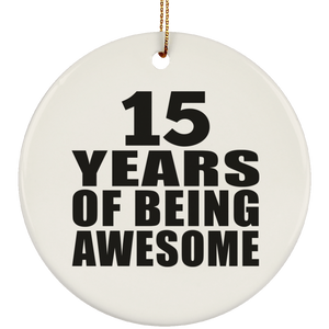 15th Birthday 15 Years Of Being Awesome - Circle Ornament