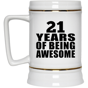 21st Birthday 21 Years Of Being Awesome - Beer Stein