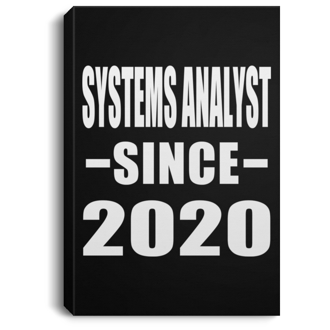 Systems Analyst Since 2020 - Canvas Portrait