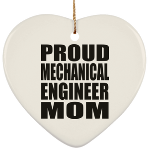 Proud Mechanical Engineer Mom - Heart Ornament