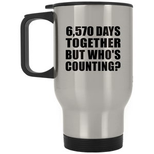 18th Anniversary 6,570 Days Together But Who's Counting - Travel Mug