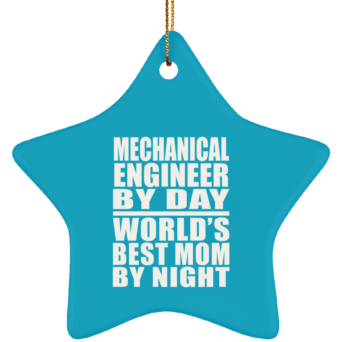 Mechanical Engineer By Day World's Best Mom By Night - Star Ornament