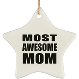 Most Awesome Mom - Star Ornament