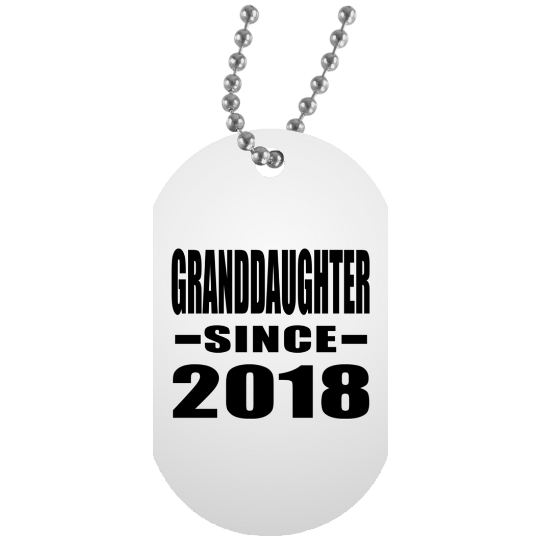 Granddaughter Since 2018 - Military Dog Tag
