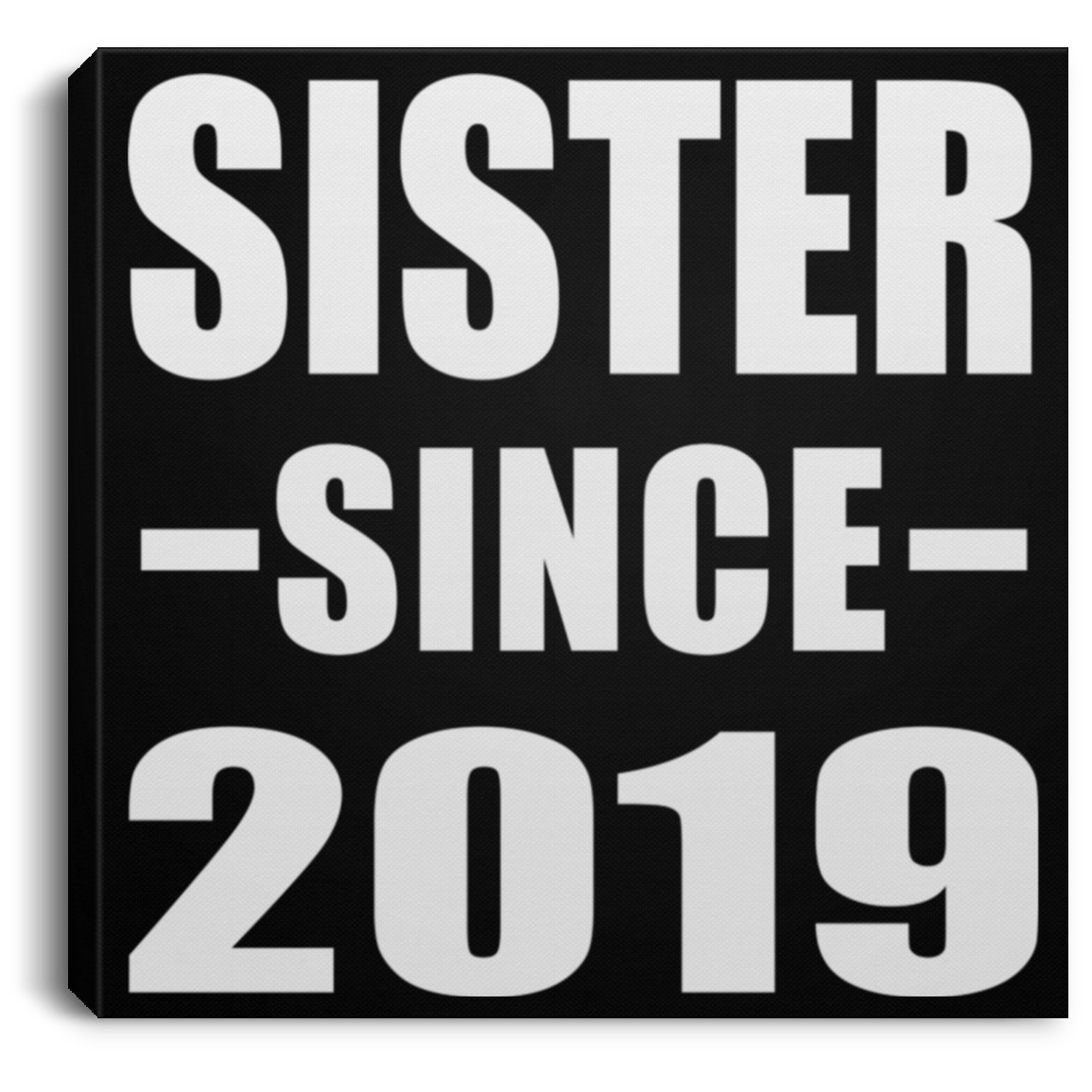 Sister Since 2019 - Canvas Square