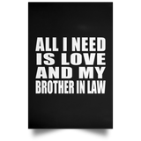 All I Need Is Love And My Brother In Law - Poster Portrait