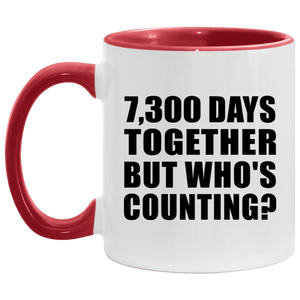 20th Anniversary 7,300 Days Together But Who's Counting - 11oz Accent Mug