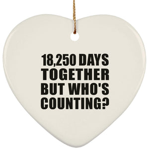 50th Anniversary 18,250 Days Together But Who's Counting - Heart Ornament