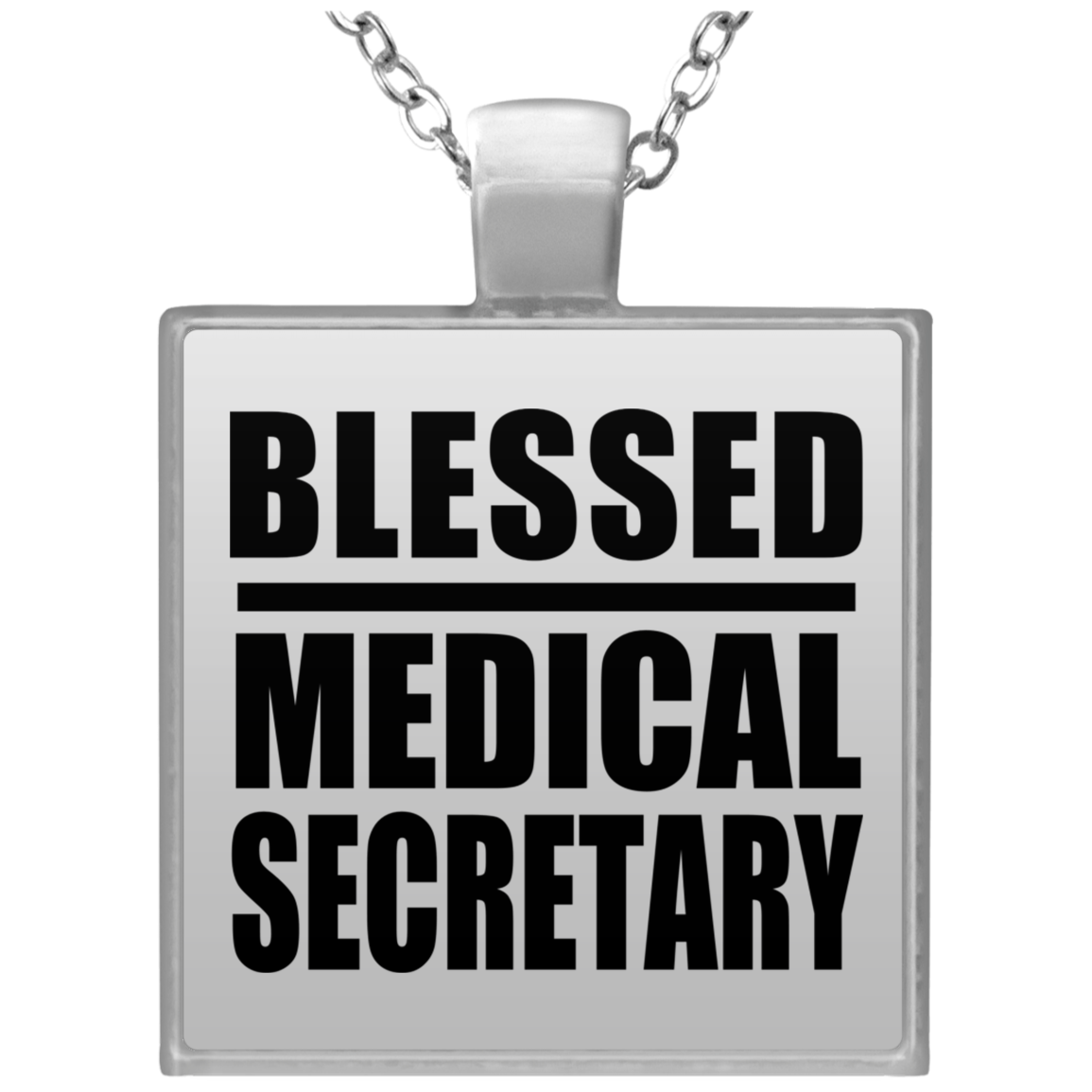 Blessed Medical Secretary - Square Necklace