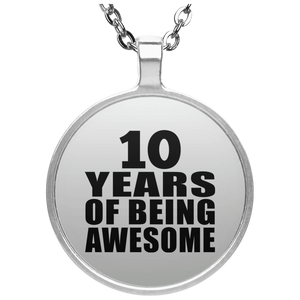 10th Birthday 10 Years Of Being Awesome - Round Necklace