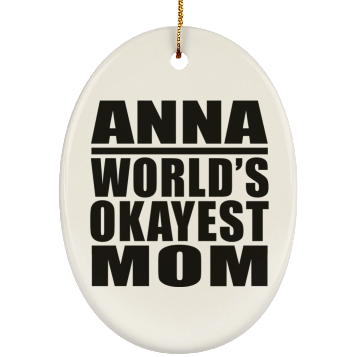 Anna World's Okayest Mom - Oval Ornament