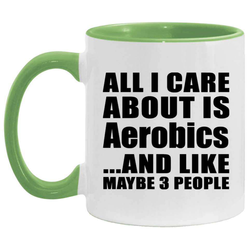 All I Care About Is Aerobics - 11oz Accent Mug Green